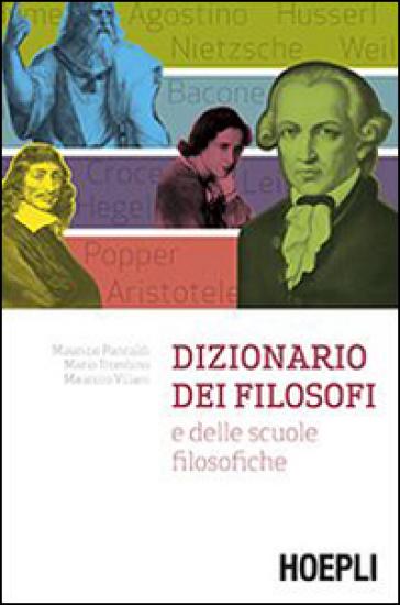 Dizionario dei filosofi e delle scuole filosofiche - Maurizio Pancaldi |