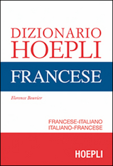 Dizionario di francese. Ediz. minore - Florence Bouvier |