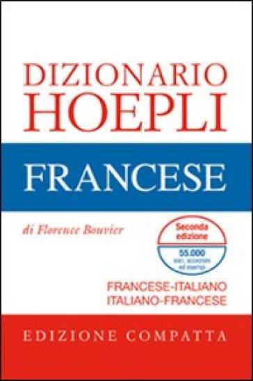 Dizionario di francese. Francese-italiano, italiano-francese. Ediz. compatta - Florence Bouvier | Rochesterscifianimecon.com