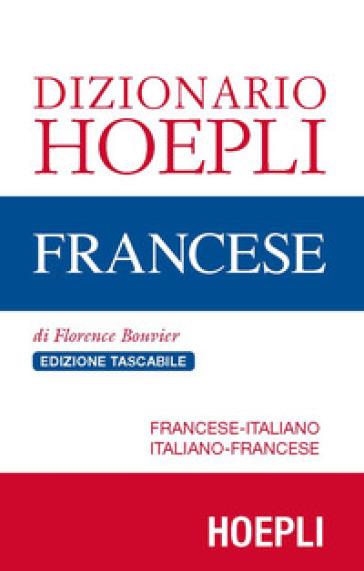 Dizionario di francese. Francese-italiano, italiano-francese. Ediz. compatta - Florence Bouvier |