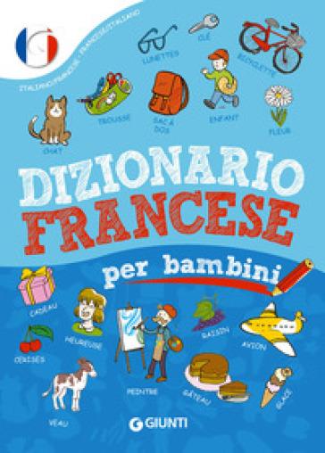 Dizionario francese per bambini - Margherita Giromini | Jonathanterrington.com