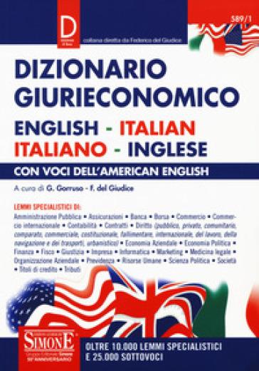 Dizionario giurieconomico. English-italian, italiano-inglese. Con voci dell'american english - G. Gorruso | Jonathanterrington.com