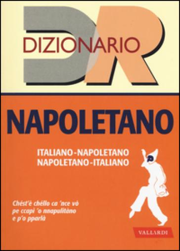 Dizionario napoletano. Italiano-napoletano, napoletano-italiano - Bruno Amato | Rochesterscifianimecon.com