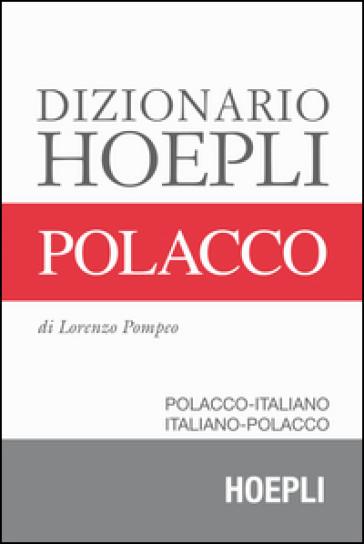 Dizionario polacco. Polacco-italiano, italiano-polacco - Lorenzo Pompeo | Rochesterscifianimecon.com