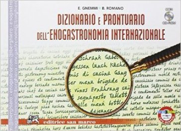 Dizionario e prontuario dell'enogastronomia internazionale. Con espansione online. Per gli Ist. professionali. Con CD-ROM - Emanuele Gnemmi | Jonathanterrington.com