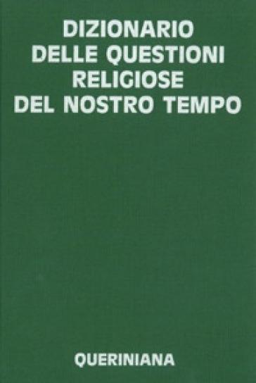 Dizionario delle questioni religiose del nostro tempo - D. Pezzetta |