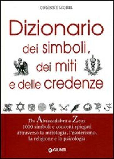 Dizionario dei simboli dei miti e delle credenze corinne morel libro mondadori store - Tredici a tavola superstizione ...