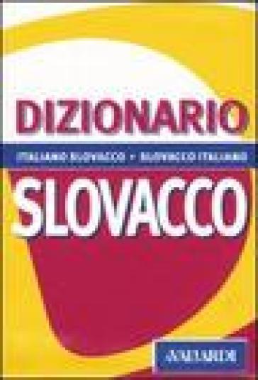 Dizionario slovacco. Italiano-slovacco, slovacco-italiano - Dagmar Dencikova De Blasio |