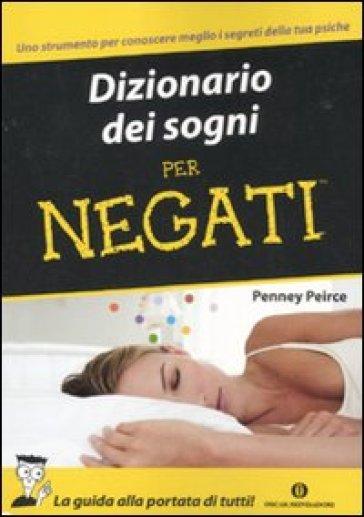 Dizionario dei sogni per negati - Penney Peirce pdf epub