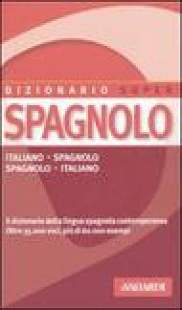 Dizionario spagnolo italiani spagnolo spagnolo italiano for Traduzione da spagnolo a italiano
