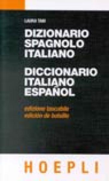 Dizionario spagnolo italiano italiano spagnolo laura for Traduzione da spagnolo a italiano