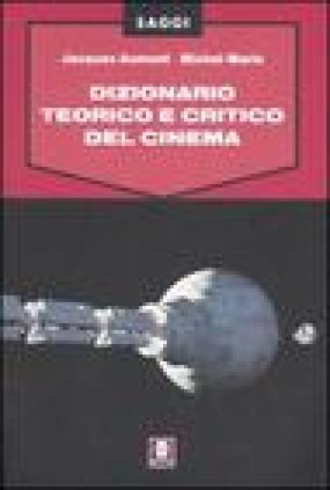 Dizionario teorico e critico del cinema - Jacques Aumont   Jonathanterrington.com