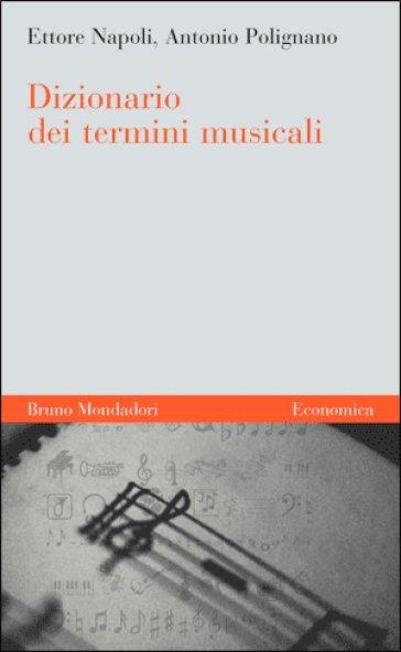 Dizionario dei termini musicali - Ettore Napoli |