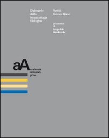 Dizionario della terminologia filologica - Yorick Gomez Gane  