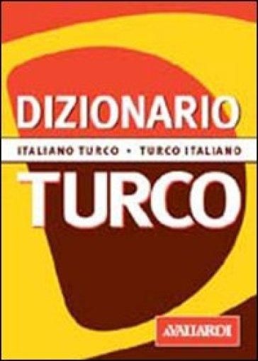Dizionario turco. Italiano-turco. Turco-italiano - Lorenza Raddi  