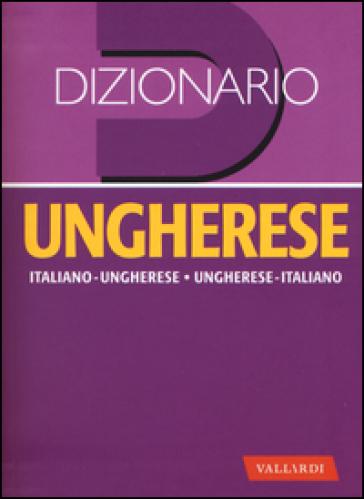 Dizionario ungherese. Italiano-ungherese, ungherese-italiano - Zsuzsanna Kovacs Romano |