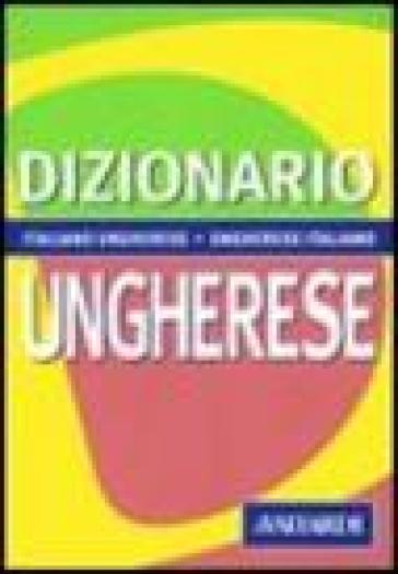 Dizionario ungherese. Italiano-ungherese, ungherese-italiano - Zsuzsanna Kovacs Romano | Rochesterscifianimecon.com
