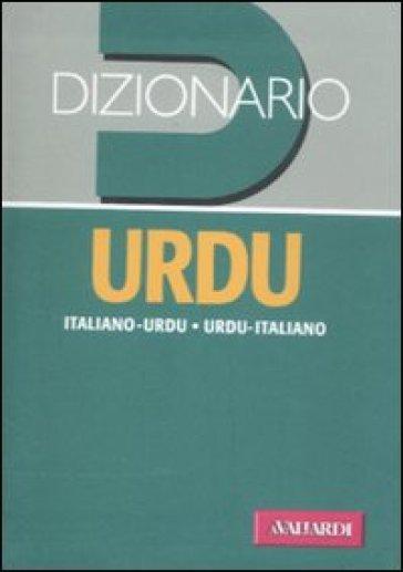Dizionario urdu. Italiano-urdu, urdu-italiano - Valerio Pietrangelo | Thecosgala.com