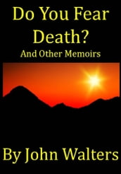 Do You Fear Death? and Other Memoirs