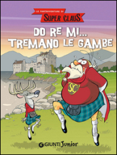 Do re mi... tremano le gambe. Le fantavventure di Super Claus