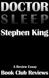 Doctor Sleep, A Review Essay