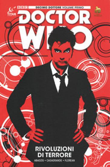 Doctor Who. Decimo dottore. 1: Rivoluzioni di terrore - Nick Abadzis  