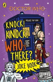 Doctor Who: Knock! Knock! Who s There? Joke Book