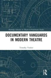 Documentary Vanguards in Modern Theatre