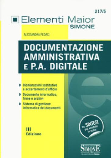 Documentazione amministrativa e P.A. digitale - Alessandra Pedaci |