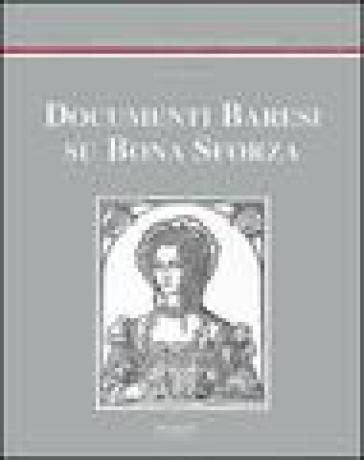 Documenti baresi su Bona Sforza - Vito A. Melchiorre  