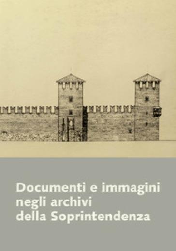 Documenti e immagini negli Archivi della Soprintendenza - M. Vecchiato  