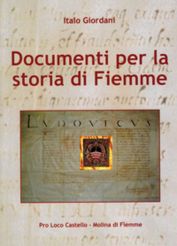 Documenti per la storia di Fiemme - Italo Giordani  