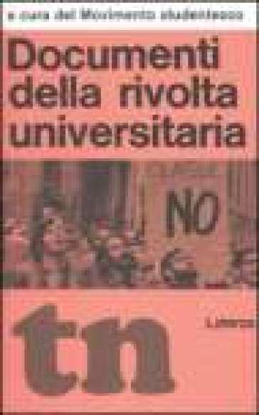 Documenti della rivolta universitaria (rist. anast. 1968) - Movimento studentesco   Rochesterscifianimecon.com