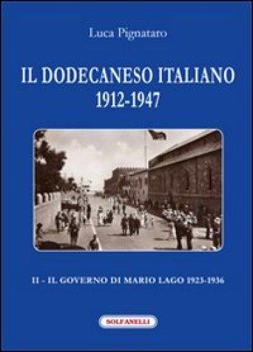 Il Dodecaneso italiano 1912-1947. 2.Il governo di Mario Lago. 1923-1936 - Luca Pignataro |