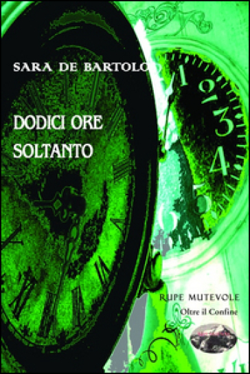 Dodici ore soltanto - Sara De Bartolo |
