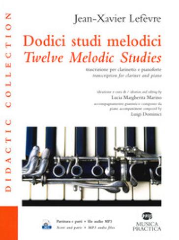 Dodici studi melodici. Ediz.italiana e inglese. Con Audio - Jean Xavier Lefèvre pdf epub
