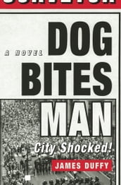 Dog Bites Man: City Shocked