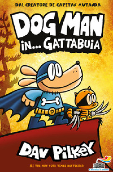 Dog Man in... gattabuia