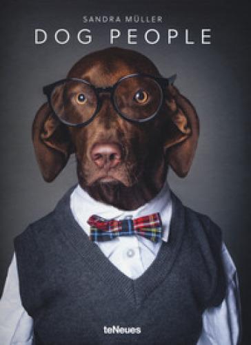 Dog people. Ediz. tedesca, inglese e francese - Sandra Muller  
