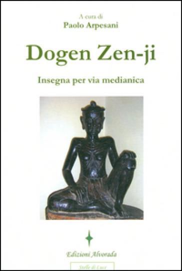 Dogen Zen-ji insegna per via medianica - P. Arpesani |