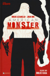 Dolce casa. American Monster. 1.