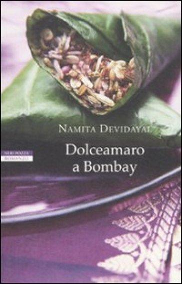 Dolceamaro a Bombay - Namita Devidayal |