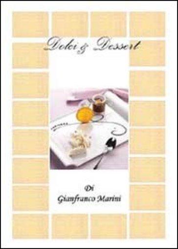 Dolci & dessert - Gianfranco Marini | Rochesterscifianimecon.com