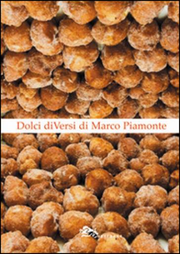 Dolci diVersi - Marco Piamonte  