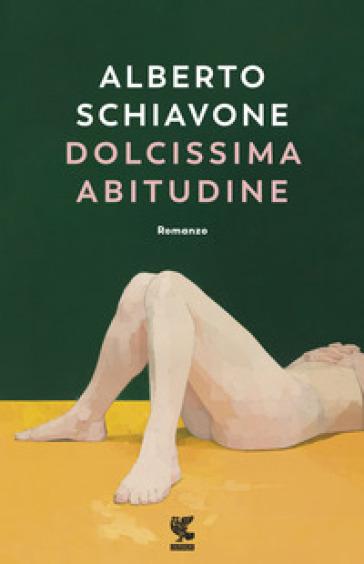 Dolcissima abitudine - Alberto Schiavone |