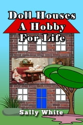 Doll Houses: A Hobby For Life