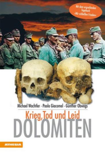 Dolomiten. Krieg, Tod und Leid - Michael Wachtler |