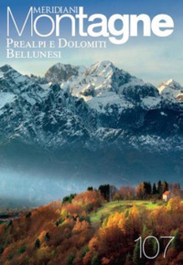 Cartina Geografica Dolomiti.Dolomiti E Prealpi Bellunesi Con Carta Geografica Ripiegata Libro Mondadori Store
