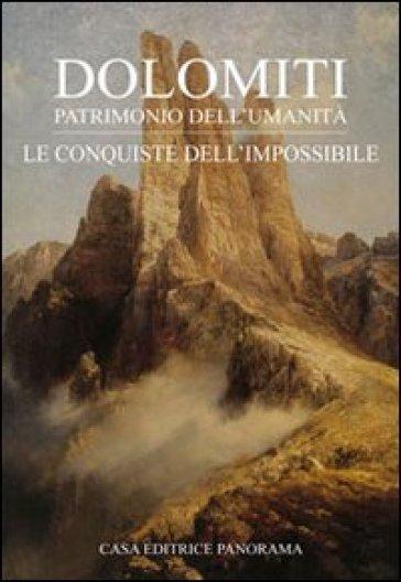 Dolomiti. Le conquiste dell'impossibile - Paolo Lazzarin | Rochesterscifianimecon.com
