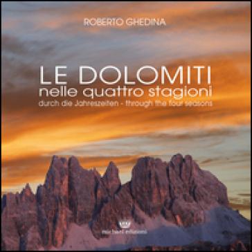 Le Dolomiti nelle quattro stagioni. Ediz. italiana, inglese, tedesca - Roberto Ghedina | Rochesterscifianimecon.com